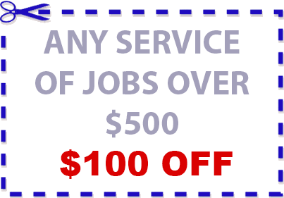 Any Service of Jobs over $500, $100 OFF